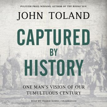 Captured by History: One Man's Vision of Our Tumultuous Century