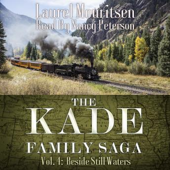 The Kade Family Saga, Vol. 4: Beside Still Waters