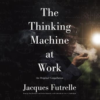 Thinking Machine at Work, Jacques Futrelle