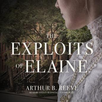 Exploits of Elaine, Arthur B. Reeve