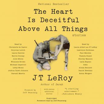 Download Heart Is Deceitful Above All Things: Stories by Jt Leroy