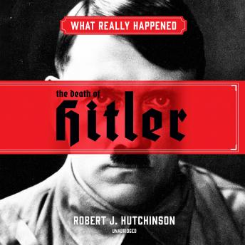 What Really Happened: The Death of Hitler