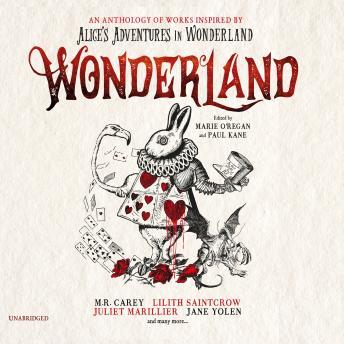 Wonderland: An Anthology of Works Inspired by Alice's Adventures in Wonderland
