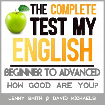 The Complete Test My English. Beginner to Advanced: How Good Are You?