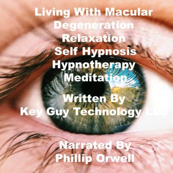 Living With Macular Degeneration Relaxation Self Hypnosis Hypnotherapy Meditation