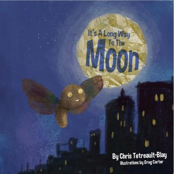 It's A Long Way To The Moon, Chris Tetreault-Blay