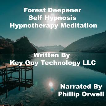 Forest Deepener Self Hypnosis Hypnotherapy Meditation, Key Guy Technology Llc