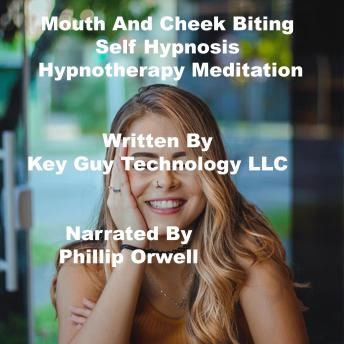 Mouth And Cheek Biting Self Hypnosis Hypnotherapy Meditation
