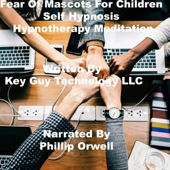 Fear Of Mascots Self Hypnosis Hypnotherapy Meditation, Key Guy Technology Llc