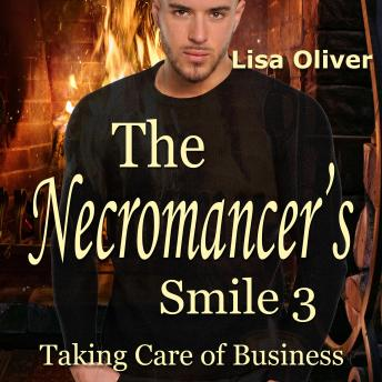 Necromancer's Smile, The: Taking Care of Business