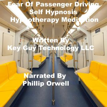 Fear Of Passenger Driving Self Hypnosis Hypnotherapy Meditation, Key Guy Technology Llc