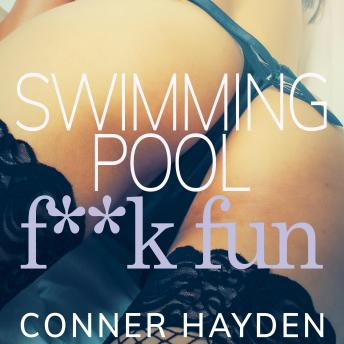 Download Swimming Pool F**k Fun by Conner Hayden
