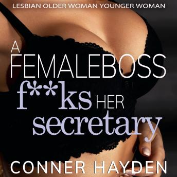 Download Female Boss F**ks her Secretary: Lesbian Older Woman Younger Woman by Conner Hayden