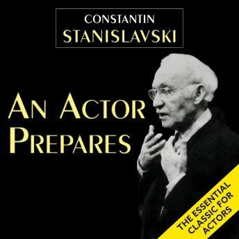 Download Actor Prepares by Constantin Stanislavski, Elizabeth Reynolds Hapgood
