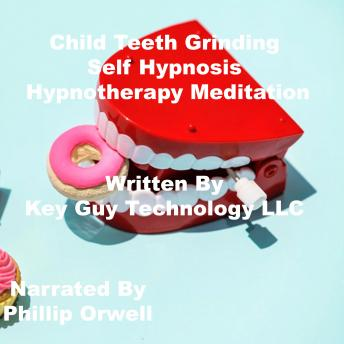 Child Teeth Grinding Self Hypnosis Hypnotherapy Meditaition sample.