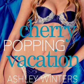 Cherry Popping Vacation
