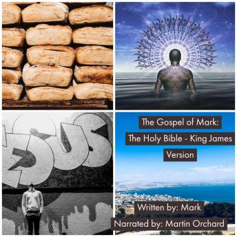 Gospel of Mark, The - The Holy Bible King - James Version