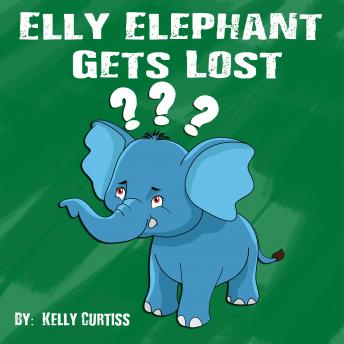 Elly Elephant: Gets Lost