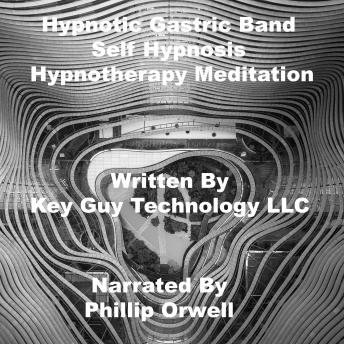 Download Hypnotic Gastric Band Self Hypnosis Hypnotherapy Meditation by Key Guy Technology Llc