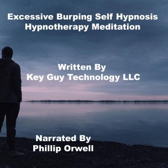 Download Excessive Burping Self Hypnosis Hypnotherapy Meditation by Key Guy Technology Llc