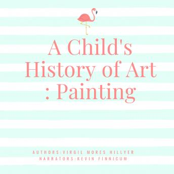 Child's History of Art , A: Painting