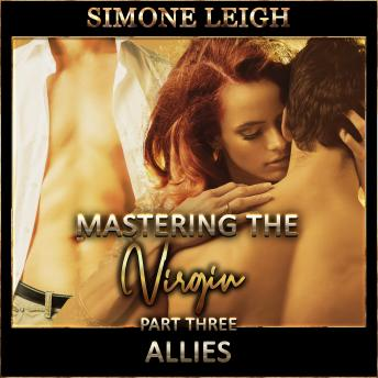Download 'Allies' -  'Mastering the Virgin' Part Three: A Tale of BDSM, Ménage Erotic Romance by Simone Leigh