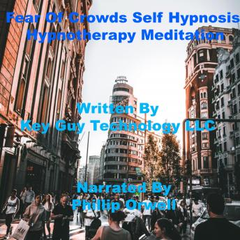 Fear Of Crowds Self Hypnosis Hypnotherapy Meditation sample.