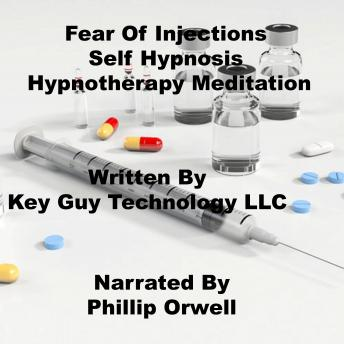 Fear Of Injections Self Hypnosis Hypnotherapy Meditation, Key Guy Technology Llc