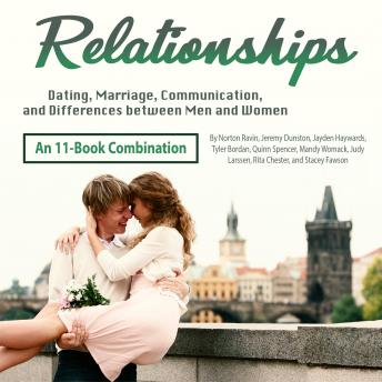 Relationships: Dating, Marriage, Communication, and Differences between Men and Women