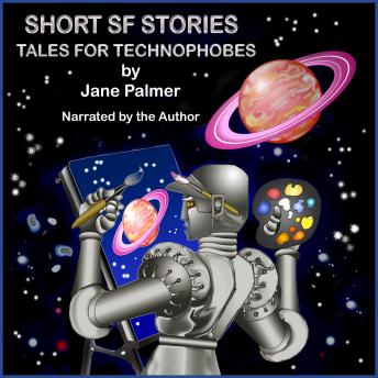 Short SF Stories: Tales for Technophobes, Jane Palmer