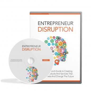 Entrepreneur Disruption - Launch Your Own Disruptive Business Idea: Become a Visionary Entrepreneur and Change the World, Empowered Living