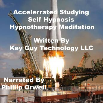 Accelerrated Studying Self Hypnosis Hypnotherapy Mediation, Phillip Orwell