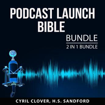 Podcast Launch Bible Bundle: 2 in 1 Bundle: Podcast Magic and Podcasting Basics