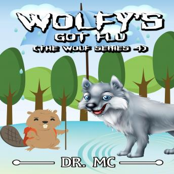 Download Wolfy's Got Flu: Animals Book For Kids by Dr. Mc