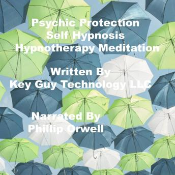 Psychic Protection Self Hypnosis Hypnotherapy Meditation