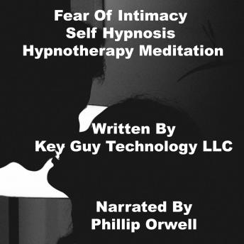Fear Of Intimacy Self Hypnosis Hypnotherapy Meditation sample.