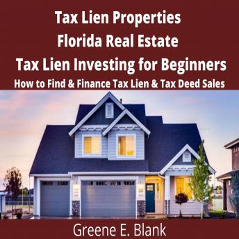 Tax Lien Properties Florida Real Estate Tax Lien Investing for Beginners: How to Find & Finance Tax Lien & Tax Deed Sales
