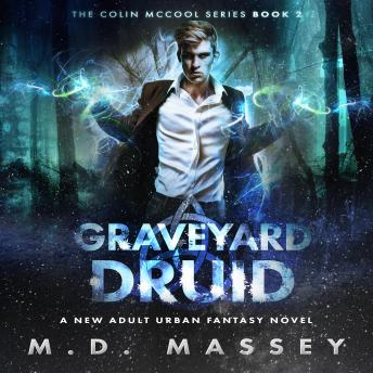 Download Graveyard Druid: A New Adult Urban Fantasy Novel by Massey, M.D.