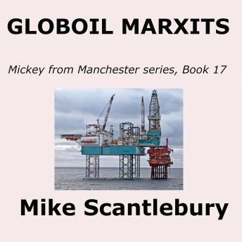 GLOBOIL MARXITS: When Globalisation moved into Britain