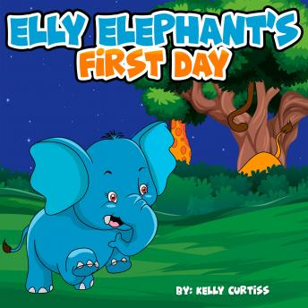 Elly Elephant's: First Day