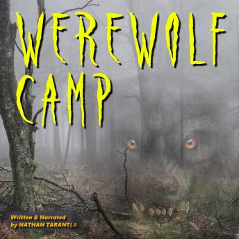 Download Werewolf Camp: Pray what happens at camp stays at camp. by Nathan Tarantla