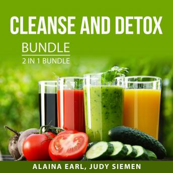 Cleanse and Detox Bundle, 2 in 1 Bundle:: Healthy Juices Diet and Sugar Detox Diet