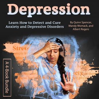 Depression: Learn How to Detect and Cure Anxiety and Depressive Disorders