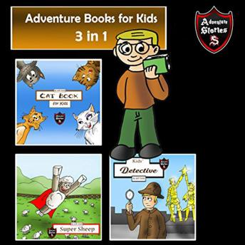Adventure Books for Kids Fantastic Stories for All Kids, Jeff Child