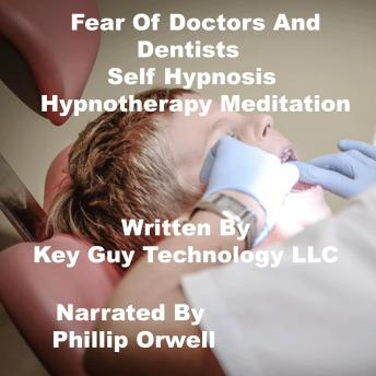 Fear of Doctors And Dentist Self Hypnosis Hypnotherapy Meditation sample.