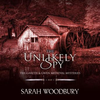 The Unlikely Spy: A Gareth & Gwen Medieval Mystery