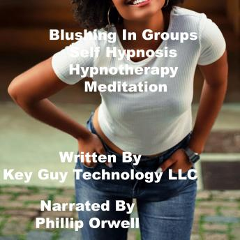 Blushing In Groups Self Hypnosis Hypnotherapy Mediation, Key Guy Technology Llc