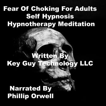 Fear Of Choking Self Hypnosis Hypnotherapy Meditation, Key Guy Technology Llc