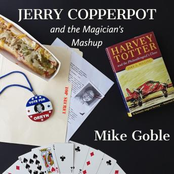 Jerry Copperpot and the Magician's Mashup, Audio book by Mike Goble