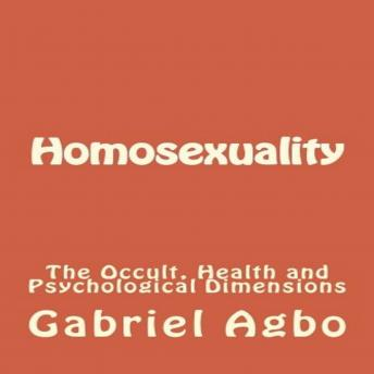 Homosexuality: The Occult, Health and Psychological Dimensions (Second Edition)